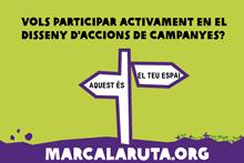 Vols participar de manera activa en el disseny d'accions de campanyes? Marcalaruta.org